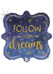 ballon message, ballon aluminium, ballon hélium, ballon anniversaire, Ballon Follow Your Dreams, en Aluminium