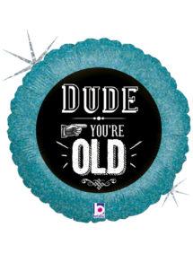 ballon anniversaire, ballon hélium, ballon mylar, Ballon Anniversaire, Dude You're Old, en Aluminium